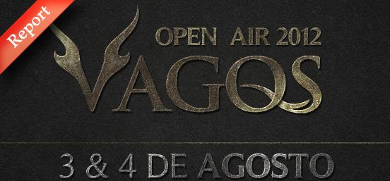 Report: Vagos Open Air 2012 (Part 1/2)